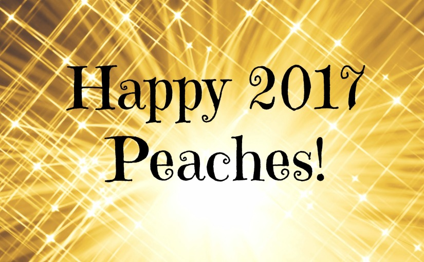 Happy 2017 Peaches!!!