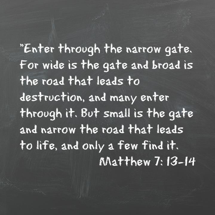 Matthew 7: 13-14